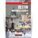 Destin, Vol 1 - Misterele literei V - Ion Saimac