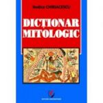 Dictionar mitologic - Rodica Chiriacescu