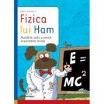 Fizica lui Ham - Monica Marelli, Alberto Rebori