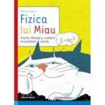Fizica lui Miau - Monica Marelli, Alberto Rebori