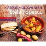 Gateste moldoveneste cu Stela Popescu. 345 de retete traditionale. 110 fotografii