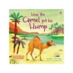How the Camel got his Hump - Anna Milbourne