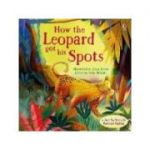 How the Leopard Got His Spots - Rosie Dickins