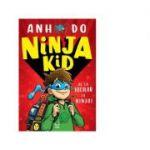 Ninja Kid. De la tocilar la Ninja! - Anh Do