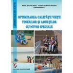 Optimizarea calitatii vietii tinerilor si adultilor cu nevoi speciale - Raluca Silvia Matei, Rodica Gabriela Enache