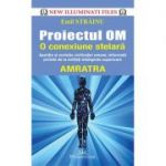 Proiectul OM. O conexiune stelara - Amratra