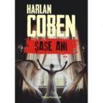 Sase ani - Harlan Coben
