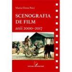 Scenografia de film. Anii 2000-2017 - Maria Elena Peici