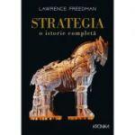 Strategia. O istorie completa - Lawrence Freedman