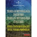 Teoria si metodologia instruirii. Teoria si metodologia evaluarii. Repere si instrumente didactice pentru formarea profesorilor - Musata-Dacia Bocos, Dana Jucan