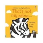 That's not my zebra... - Fiona Watt