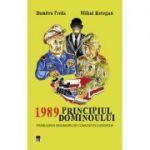 1989. Principiul dominoului - Dumitru Preda, Mihai Retegan