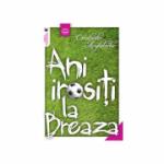 Ani irositi la Breaza - Constantin Anghelache