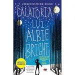 Calatoria lui Albie Bright - Christopher Edge