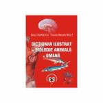 Dictionar ilustrat de biologie animala si umana - Elena Comanescu, Claudia Manuela Negut