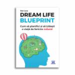 Dream life blueprint - Dan Luca