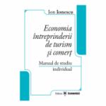 Economia intreprinderii de turism si comert. Manual de studiu individual - Ion Ionescu
