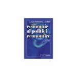 Economie si politici economice. Editia III - Eugen Prahoveanu, Ani Matei