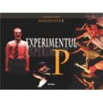 Experimentul P - Alexander Hausvater