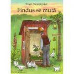Findus se muta. Seria Pettson si Findus - Sven Nordqvist