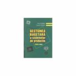 Gestiunea bugetara a sistemelor de productie. Editia a II-a - Cosmin Dobrin, Florica Badea