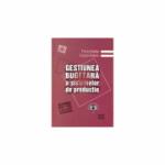 Gestiunea bugetara a sistemelor de productie. Editia I - Cosmin Dobrin, Florica Badea