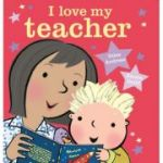 I Love My Teacher - Giles Andreae