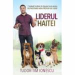 Liderul haitei - Tudor-Tim Ionescu