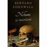 Nebuni și muritori - Bernard Cornwell