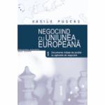 Negociind cu Uniunea Europeana. Volumul I, Documente initiale de pozitie la capitolele de negociere - Vasile Puscas