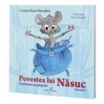 Povestea lui Nasuc, volumul 2. O prietenie neasteptata - Cristina Elena Gheorghiu