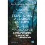 Povesti vindecatoare. Darul povestirii. Gradinarul credincios - dr. Clarissa Pinkola Estés