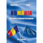 Romania, membra a Uniunii Europene. Zece ani de la aderare - Constantin Anghelache, Madalina Gabriela Anghel