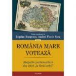 """Romania Mare voteaza. Alegerile parlamentare din 1919 """"la firul ierbii"""" - Bogdan Murgescu, Andrei Florin Sora"""