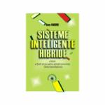 Sisteme inteligente hibride: teorie, studii de caz pentru aplicatii economice, ghidul dezvoltatorului - Ioan Andone
