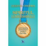 Spiritul leadership-ului - Deepak Chopra