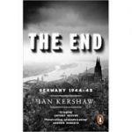 The End: Germany, 1944-45 - Ian Kershaw