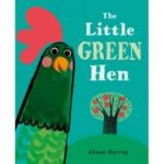 The Little Green Hen - Alison Murray