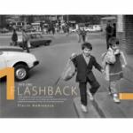 Album Flashback 1. Clisee voalate din Epoca de aur si anii tranzitiei - Florin Andreescu