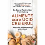 Alimente care ucid creierul. Cerealele, carbohidratii si zaharul - Dr. David Perlmutter