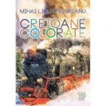 Creioane colorate - Mihai Licu Ungureanu