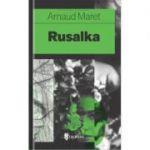 Rusalka - Arnaud Maret