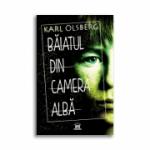 Baiatul din camera alba - Karl Olsberg