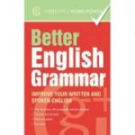 Better English Grammar. Improve your written and spoken English - Betty Kirkpatrick