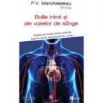 Bolile de inima si ale vaselor de sange - P. V. Marchesseau