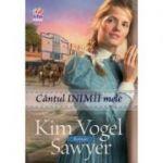 Cantul inimii mele - Kim Vogel Sawyer