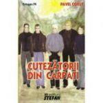 Cutezatorii din Carpati - Pavel Corut