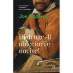 Distruge-ti obiceiurile nocive - Joe Dispenza