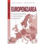 Europenizarea. Procese si tendinte in dezvoltarea europeana - Emilian M. Dobrescu, Mihail Vincentiu Ivan