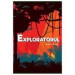 Exploratorul - Katherine Rundell